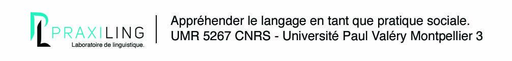 Praxiling UMR 5267 CNRS – Université Paul Valéry Montpellier 3