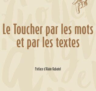 Le Toucher par les mots et par les textes